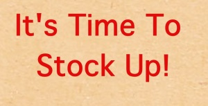 It's time to stock up